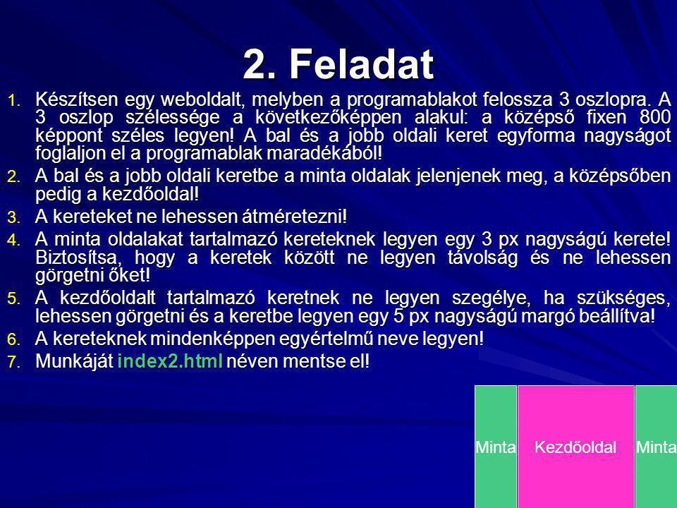 2. Feladat 1. Készítsen egy weboldalt, melyben a programablakot felossza 3 oszlopra.