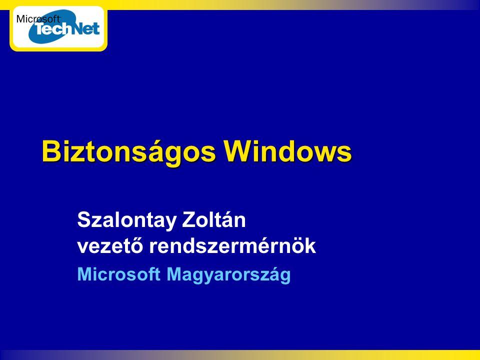 Biztonságos Windows Szalontay Zoltán vezető rendszermérnök Microsoft Magyarország