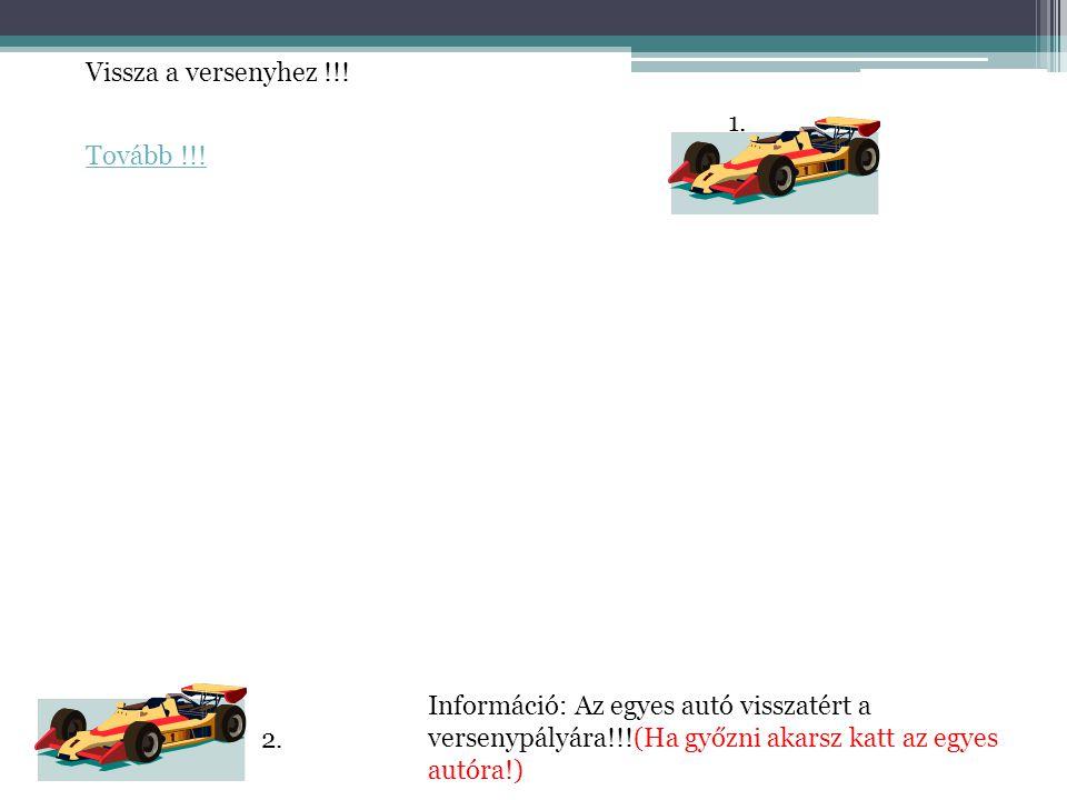 Információ: Az egyes autó bent van a BOX-ban !!!(Kat az autóra hogy megtankolják)