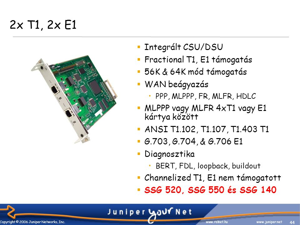 45 Copyright © 2006 Juniper Networks, Inc.