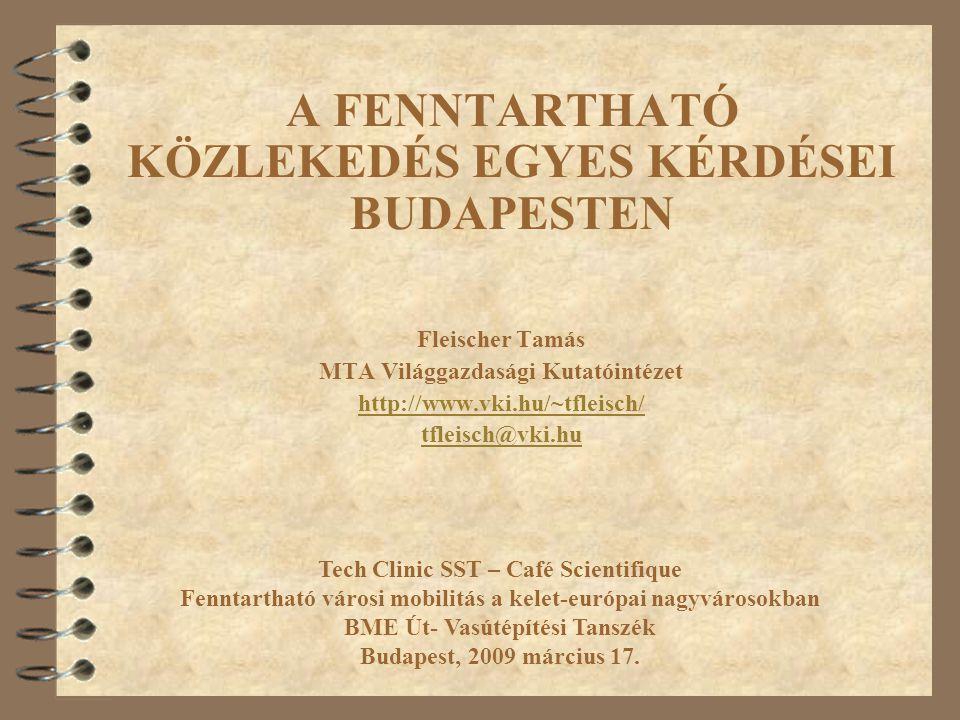 A fenntartható közlekedés egyes kérdései Budapesten 4 A fenntarthatóságról, a fenntartható fejlődésről.