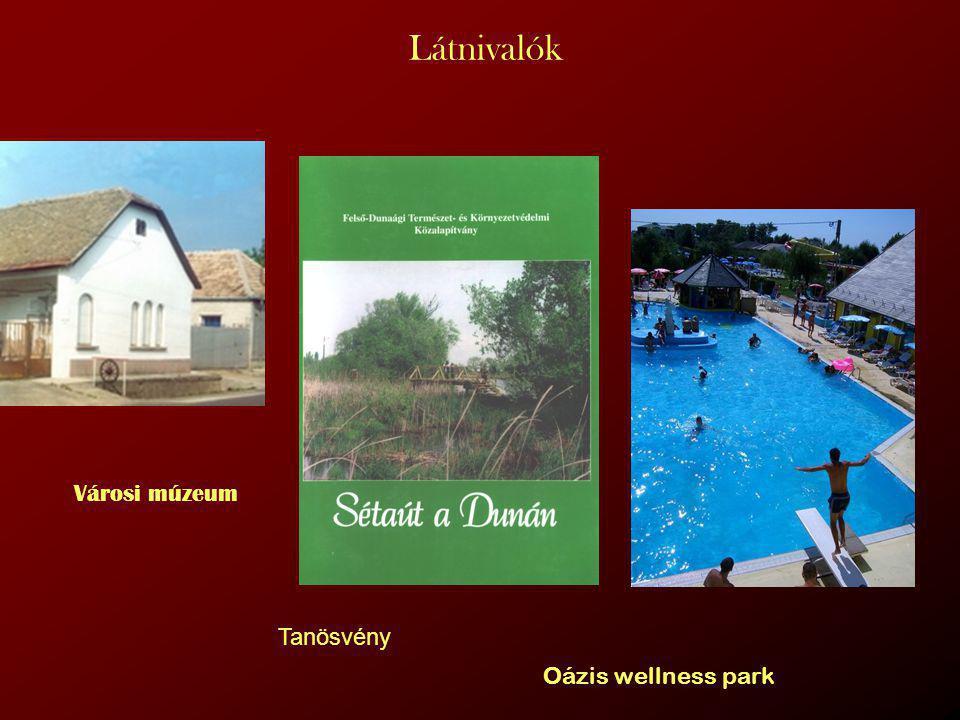 Látnivalók Városi múzeum Oázis wellness park Tanösvény