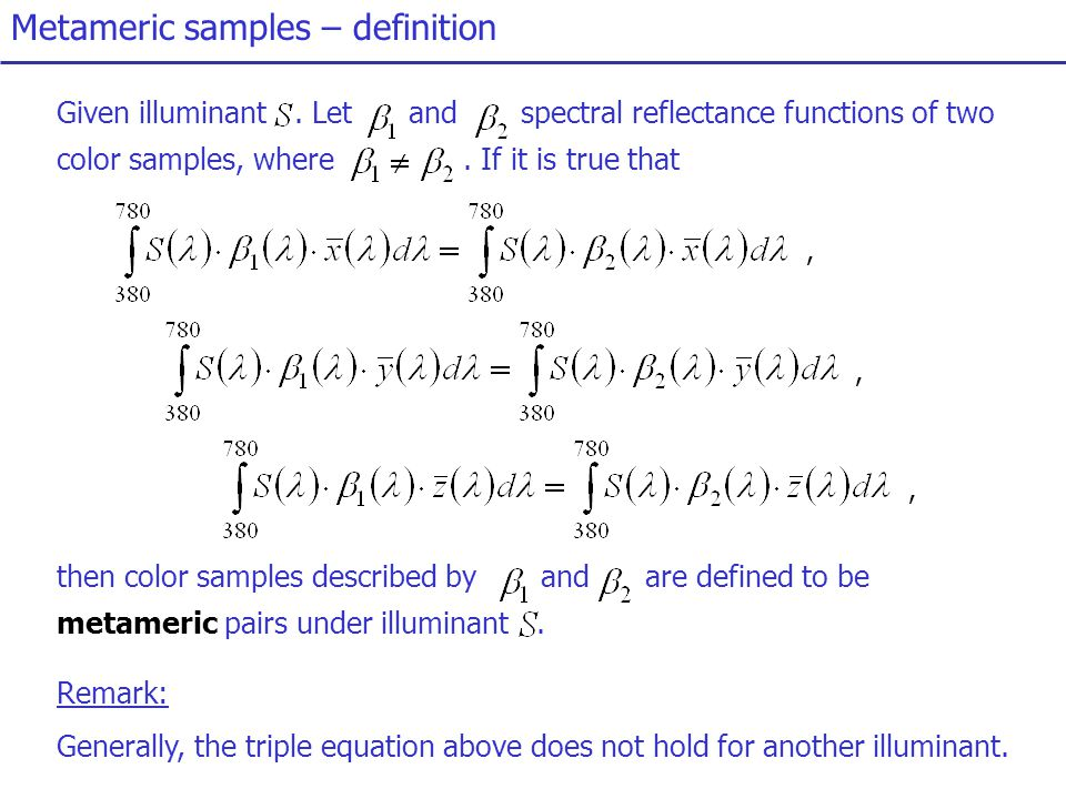 Metameric samples – definition Given illuminant.
