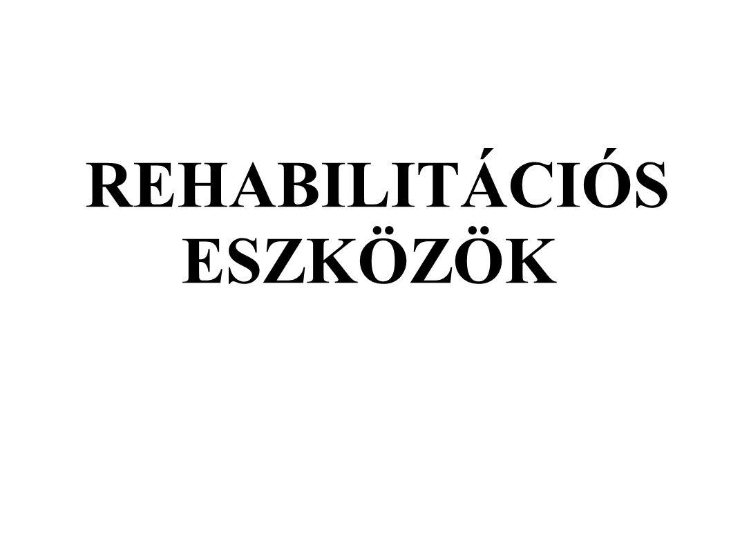 Rehabilitációs eszközök:  protézisek: olyan segédeszközök amely az amputációt követően az elvesztett végtag, vagy végtag rész funkcionális, esztétikai pótlását szolgálja  ortézisek: felső-alsó végtag, ágyék, keresztcsont betegségeinél használt segédeszköz amelyek kívülről fejtik ki hatásukat  végtagok ízületek sérüléseit kezelik  részben pótolják a kiesett funkciókat (pl megelőzik az ízületek időelötti kopását)  tehermentesít,rögzít,támaszt különb.