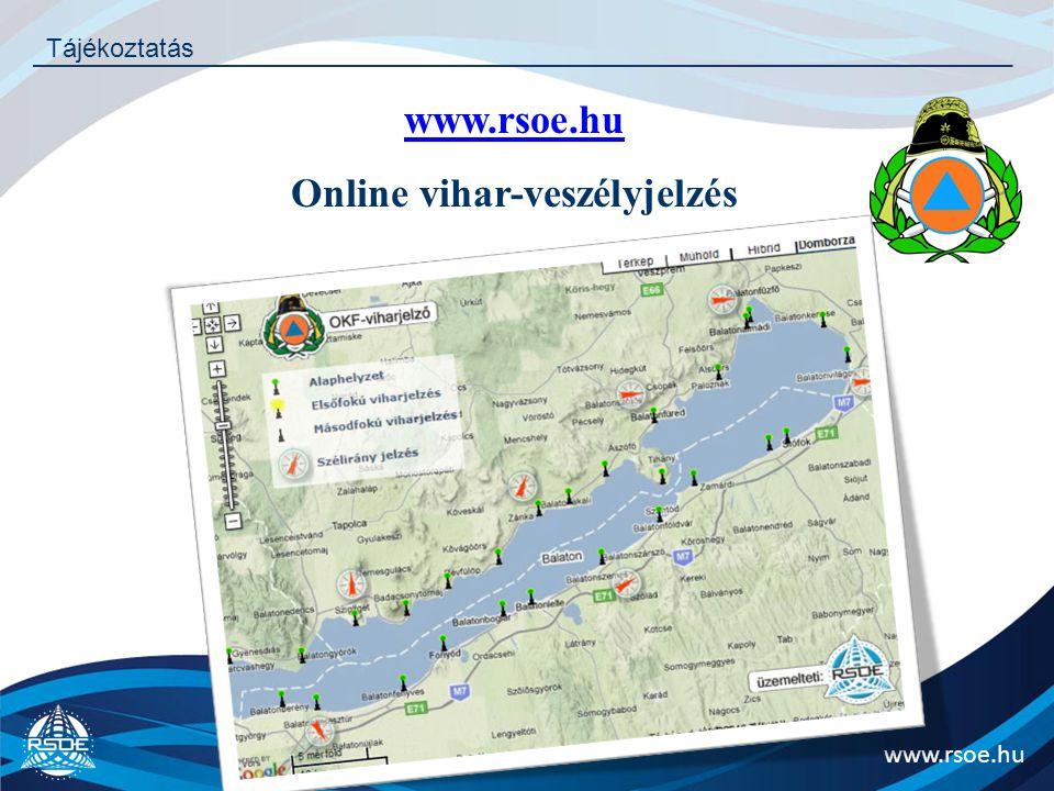 www.rsoe.hu Tájékoztatás www.rsoe.hu Online vihar-veszélyjelzés