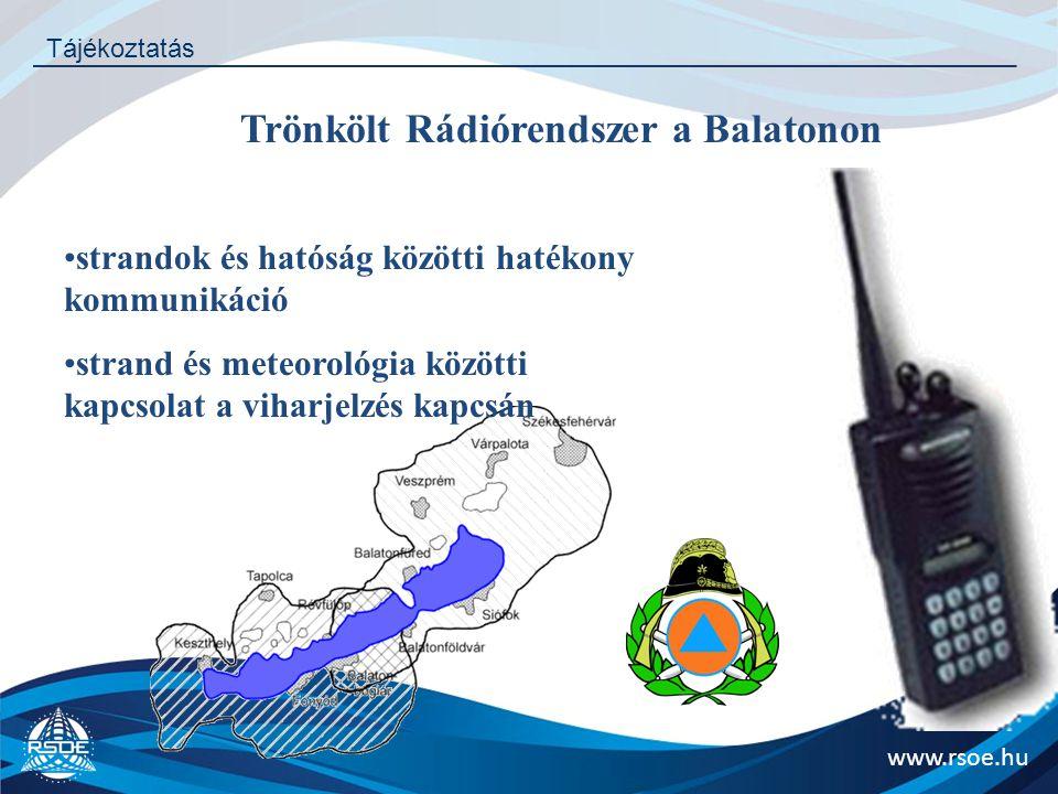 www.rsoe.hu Tájékoztatás strandok és hatóság közötti hatékony kommunikáció strand és meteorológia közötti kapcsolat a viharjelzés kapcsán Trönkölt Rád