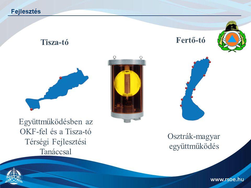 www.rsoe.hu Fejlesztés Tisza-tó Együttműködésben az OKF-fel és a Tisza-tó Térségi Fejlesztési Tanáccsal Osztrák-magyar együttműködés Fertő-tó