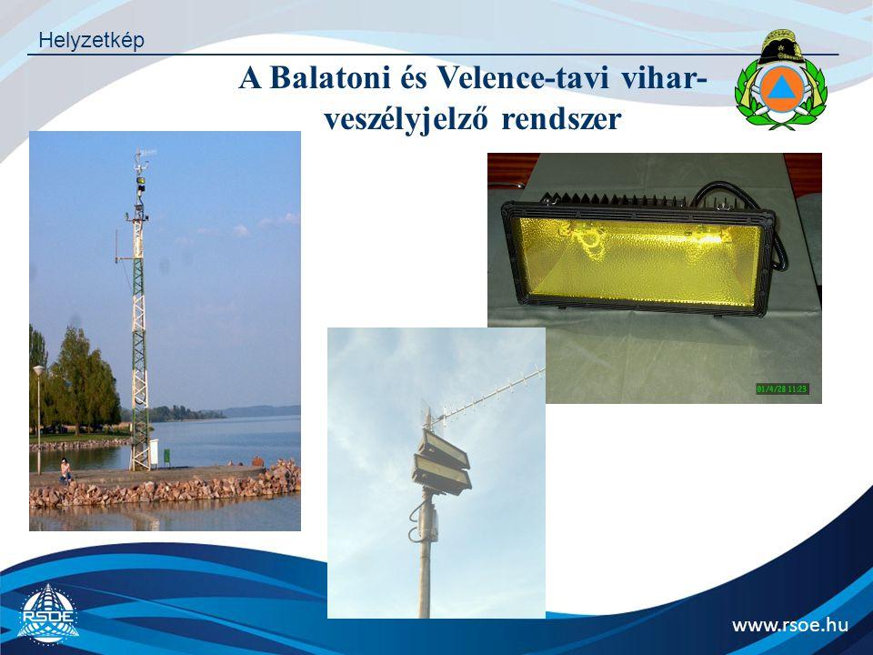 www.rsoe.hu Helyzetkép 29 vihar-veszélyjelző állomás a Balatonon 2 állomás a Velencei-tavon Előtérben a biztonság 22 mobil veszélyjelző készülék