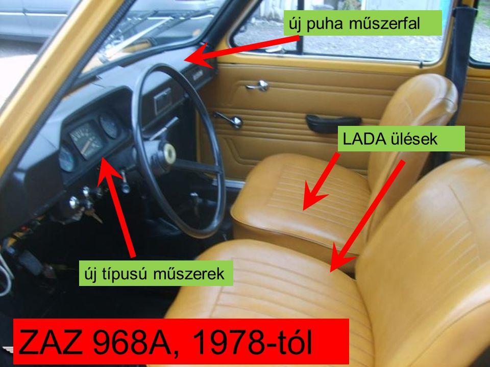 ZAZ 968A, 1978-tól új típusú műszerek LADA ülések új puha műszerfal