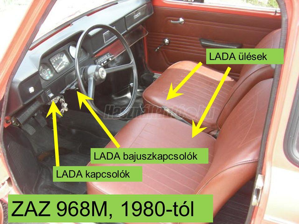 ZAZ 968M, 1980-tól LADA ülések LADA bajuszkapcsolók LADA kapcsolók