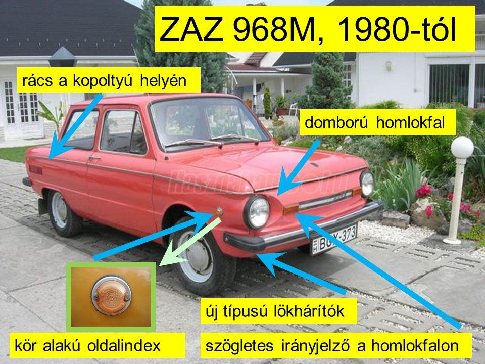 ZAZ 966 és 966B hosszú kopoltyú keskeny rendszám, hosszú szellőzőnyílás külső üzemanyagtöltő nyílás