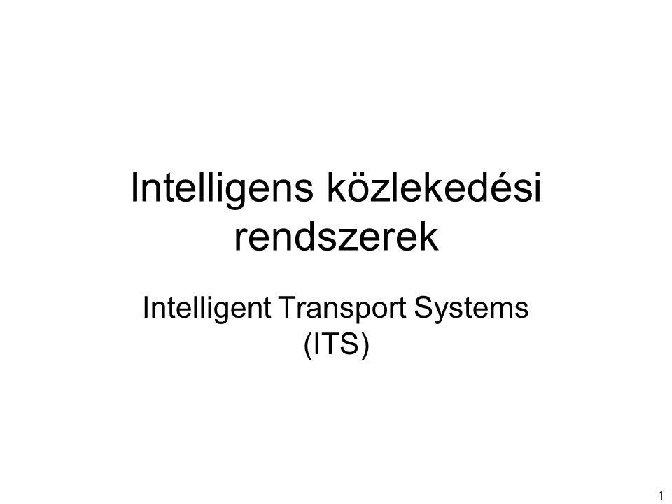 Intelligens közlekedési rendszerek Intelligent Transport Systems (ITS) 1