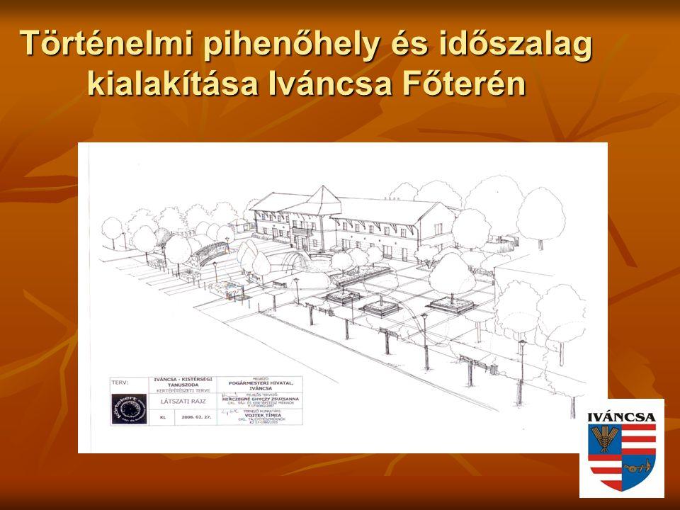 Történelmi pihenőhely és időszalag kialakítása Iváncsa Főterén