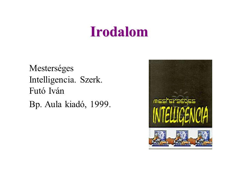 Irodalom Mesterséges Intelligencia. Szerk. Futó Iván Bp. Aula kiadó, 1999.