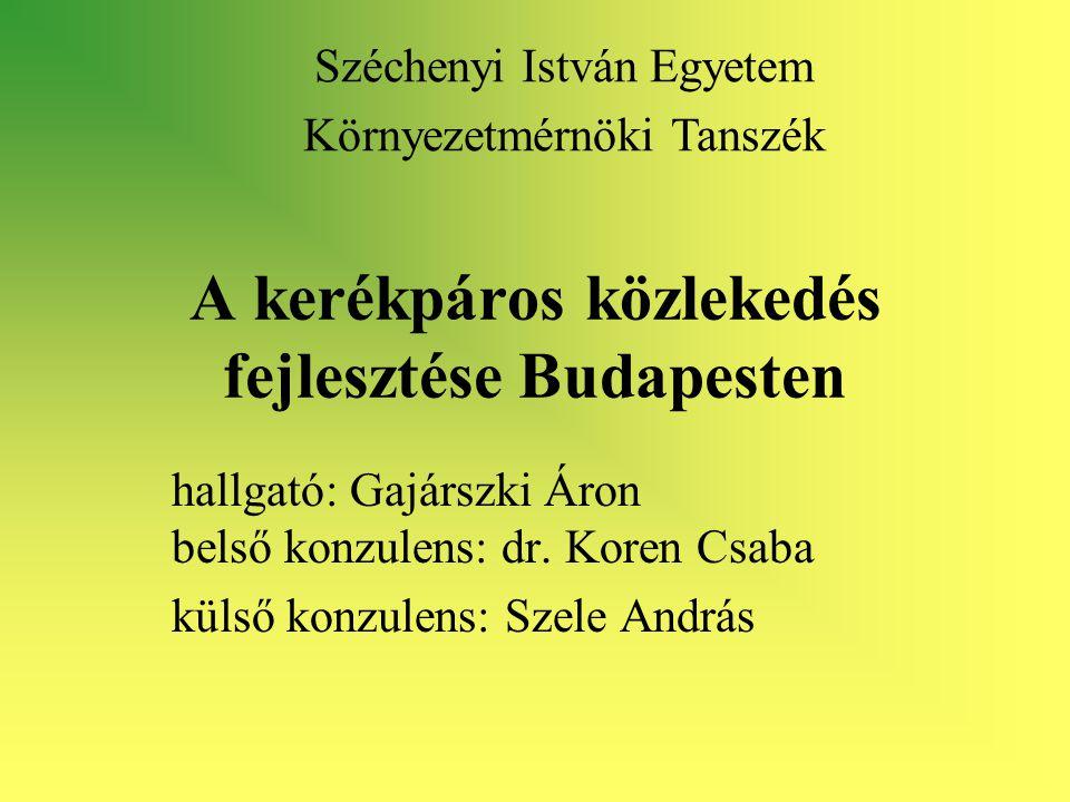 A kerékpáros közlekedés fejlesztése Budapesten hallgató: Gajárszki Áron belső konzulens: dr.