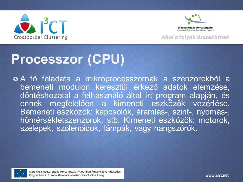 Processzor (CPU)  A fő feladata a mikroprocesszornak a szenzorokból a bemeneti modulon keresztül érkező adatok elemzése, döntéshozatal a felhasználó által írt program alapján, és ennek megfelelően a kimeneti eszközök vezérlése.