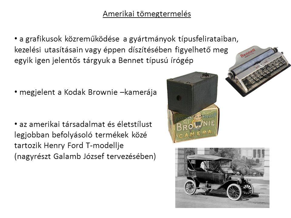 Amerikai tömegtermelés a grafikusok közreműködése a gyártmányok típusfelirataiban, kezelési utasításain vagy éppen díszítésében figyelhető meg egyik igen jelentős tárgyuk a Bennet típusú írógép megjelent a Kodak Brownie –kamerája az amerikai társadalmat és életstílust legjobban befolyásoló termékek közé tartozik Henry Ford T-modellje (nagyrészt Galamb József tervezésében)