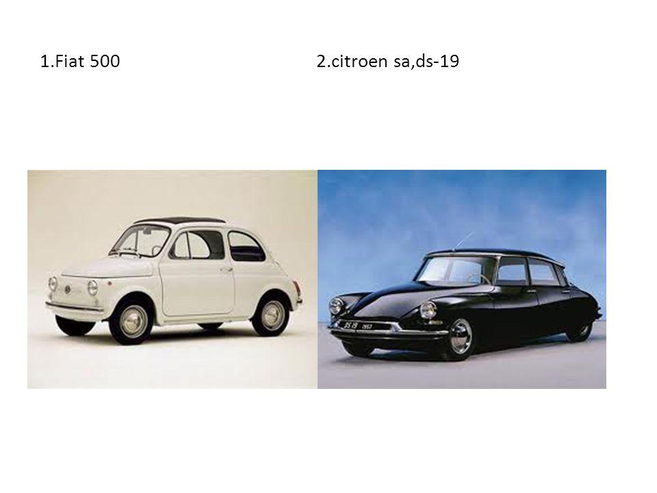 1.Fiat 500 2.citroen sa,ds-19