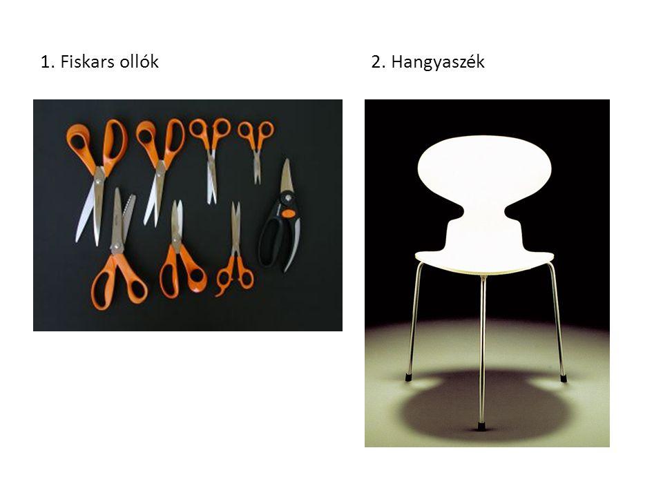 1. Fiskars ollók 2. Hangyaszék