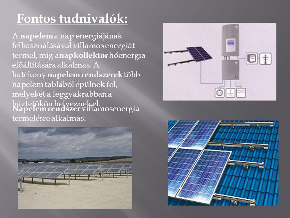 Fontos tudnivalók: A napelem a nap energiájának felhasználásával villamos energiát termel, míg a napkollektor hőenergia előállítására alkalmas. A haté