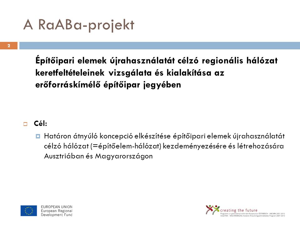 A RaABa-projekt Építőipari elemek újrahasználatát célzó regionális hálózat keretfeltételeinek vizsgálata és kialakítása az erőforráskímélő építőipar j