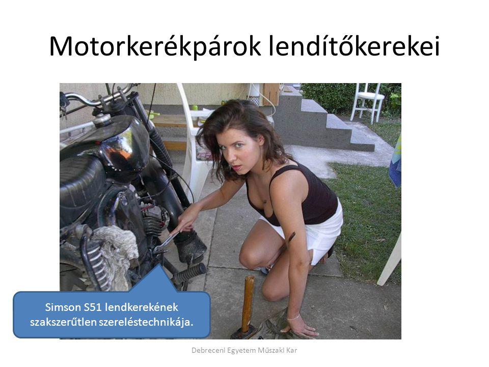 Motorkerékpárok lendítőkerekei Debreceni Egyetem Műszaki Kar Simson S51 lendkerekének szakszerűtlen szereléstechnikája.