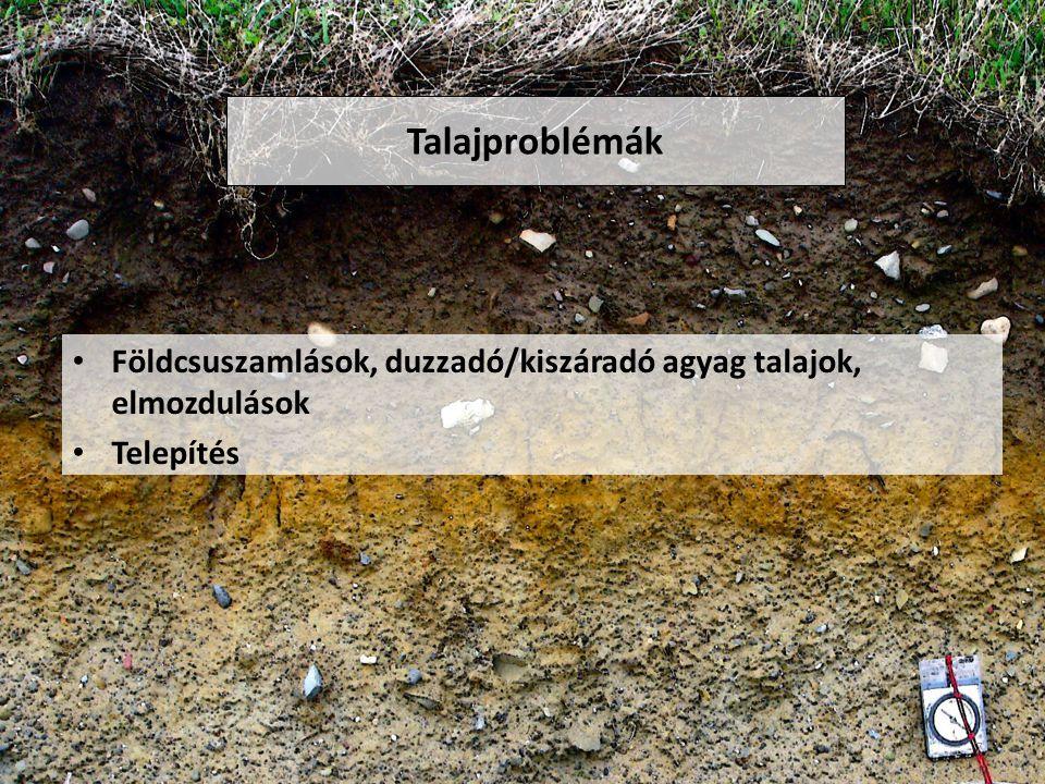 Talajproblémák Földcsuszamlások, duzzadó/kiszáradó agyag talajok, elmozdulások Telepítés 7