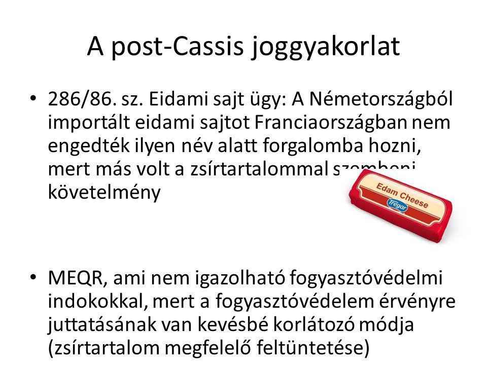 A post-Cassis joggyakorlat 286/86. sz. Eidami sajt ügy: A Németországból importált eidami sajtot Franciaországban nem engedték ilyen név alatt forgalo