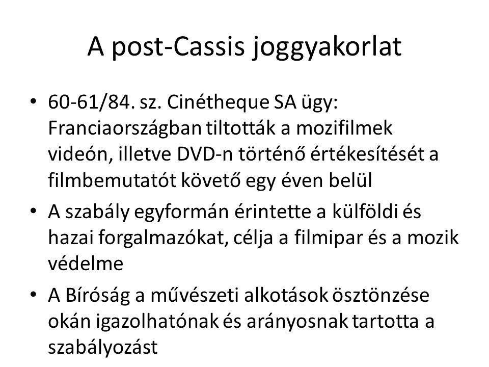 A post-Cassis joggyakorlat 60-61/84. sz. Cinétheque SA ügy: Franciaországban tiltották a mozifilmek videón, illetve DVD-n történő értékesítését a film