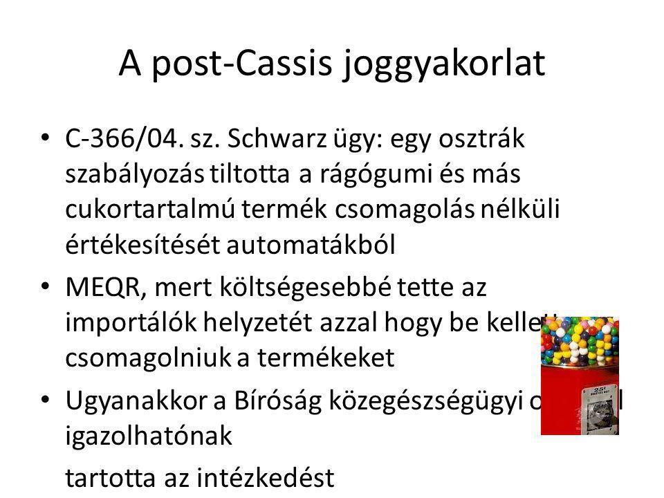 A post-Cassis joggyakorlat C-366/04. sz. Schwarz ügy: egy osztrák szabályozás tiltotta a rágógumi és más cukortartalmú termék csomagolás nélküli érték