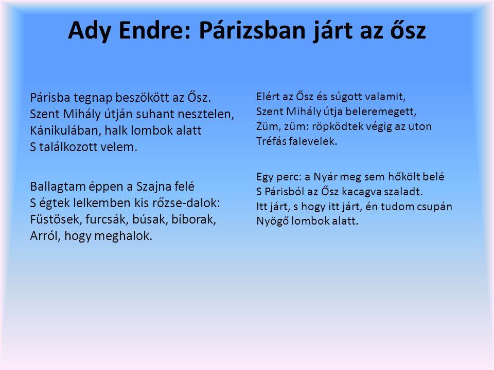 Ady Endre: Párizsban járt az ősz Párisba tegnap beszökött az Ősz.