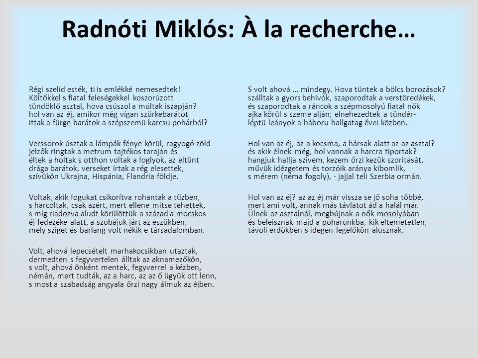 Radnóti Miklós: À la recherche… Régi szelíd esték, ti is emlékké nemesedtek.