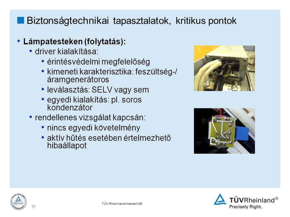 TÜV Rheinland Intercert Kft. 10  Biztonságtechnikai tapasztalatok, kritikus pontok Lámpatesteken (folytatás): driver kialakítása: érintésvédelmi megf