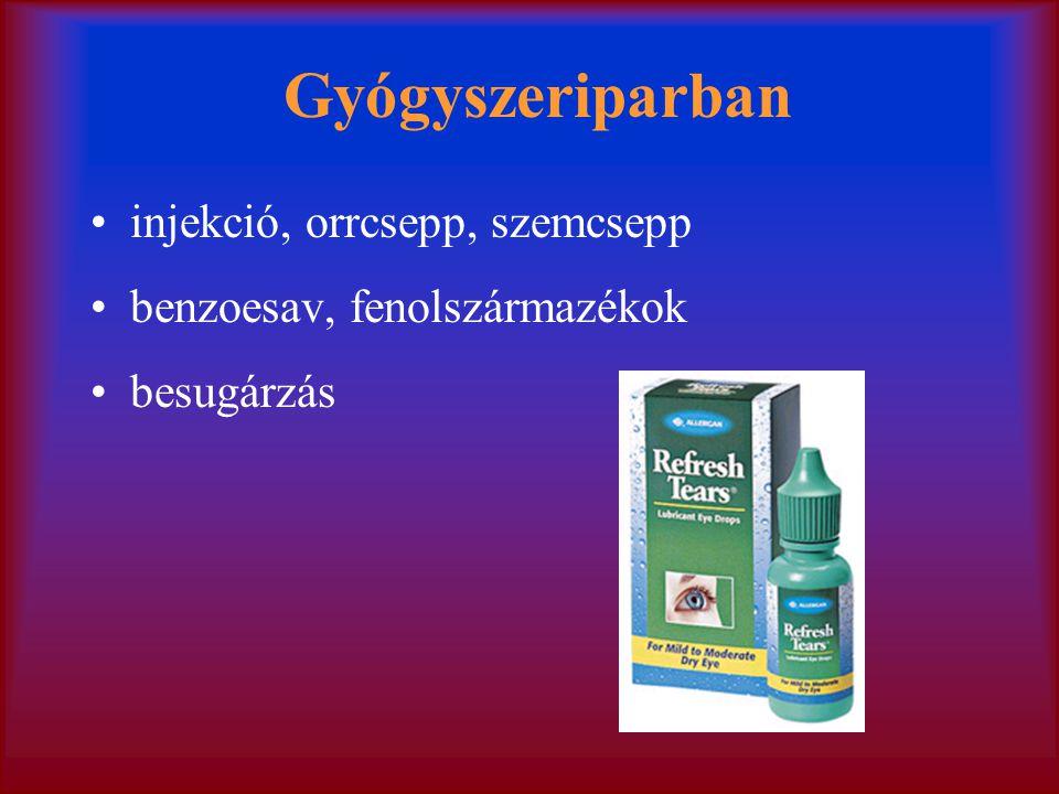 Gyógyszeriparban injekció, orrcsepp, szemcsepp benzoesav, fenolszármazékok besugárzás