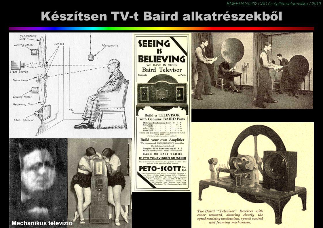 BMEEPAG0202 CAD és építészinformatika / 2010 9 Készítsen TV-t Baird alkatrészekből Az első tv adás 1926-ban Angliában Baird mechanikus rendszerével indult (30 sor, 5 majd 12.5 kép/sec).