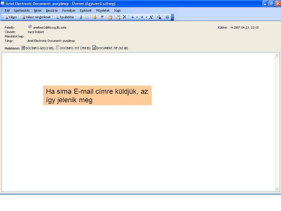 Ha sima E-mail címre küldjük, az így jelenik meg