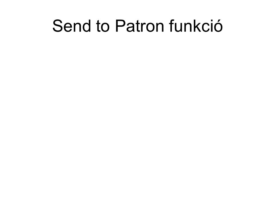 Send to Patron funkció