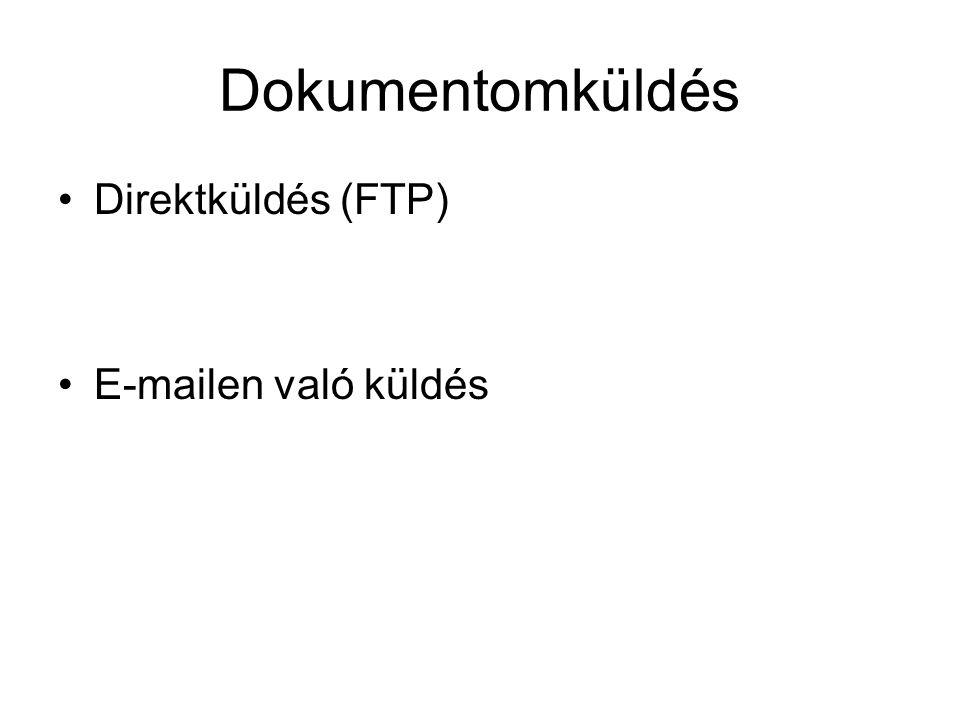 Dokumentomküldés Direktküldés (FTP) E-mailen való küldés