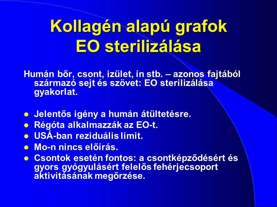 Kollagén alapú grafok EO sterilizálása Humán bőr, csont, izület, ín stb. – azonos fajtából származó sejt és szövet: EO sterilizálása gyakorlat. l Jele