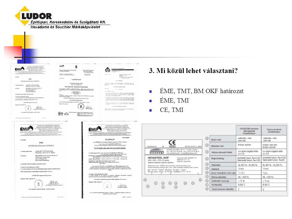 3. Mi közül lehet választani? ÉME, TMT, BM OKF határozat ÉME, TMI CE, TMI