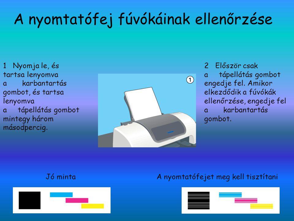 A nyomtatófej fúvókáinak ellenőrzése 1 Nyomja le, és tartsa lenyomva a karbantartás gombot, és tartsa lenyomva a tápellátás gombot mintegy három másod