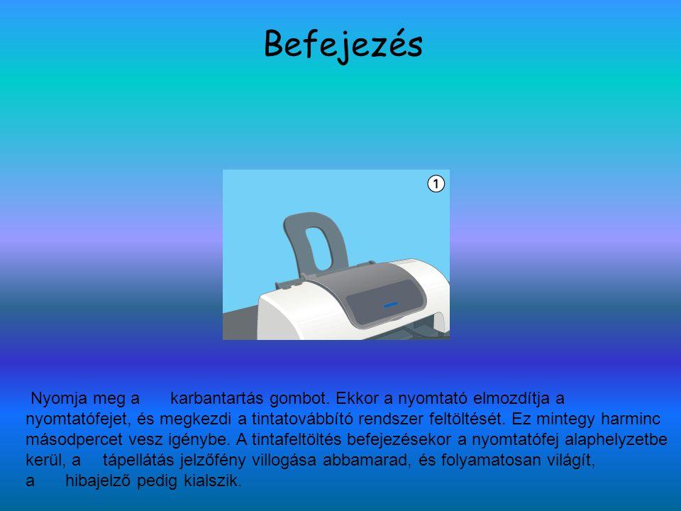 A nyomtatófej fúvókáinak ellenőrzése 1 Nyomja le, és tartsa lenyomva a karbantartás gombot, és tartsa lenyomva a tápellátás gombot mintegy három másodpercig.