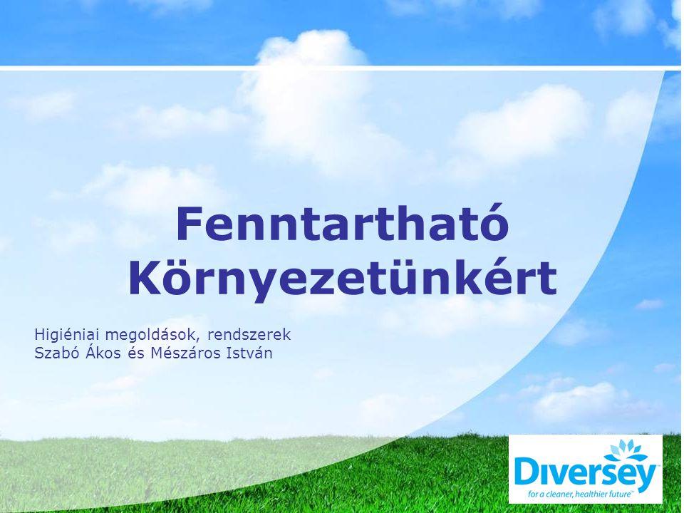 Fenntartható Környezetünkért Higiéniai megoldások, rendszerek Szabó Ákos és Mészáros István