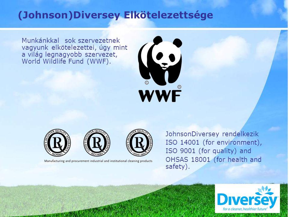 (Johnson)Diversey Elkötelezettsége Munkánkkal sok szervezetnek vagyunk elkötelezettei, úgy mint a világ legnagyobb szervezet, World Wildlife Fund (WWF).