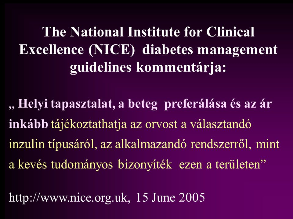 "The National Institute for Clinical Excellence (NICE) diabetes management guidelines kommentárja: "" Helyi tapasztalat, a beteg preferálása és az ár in"