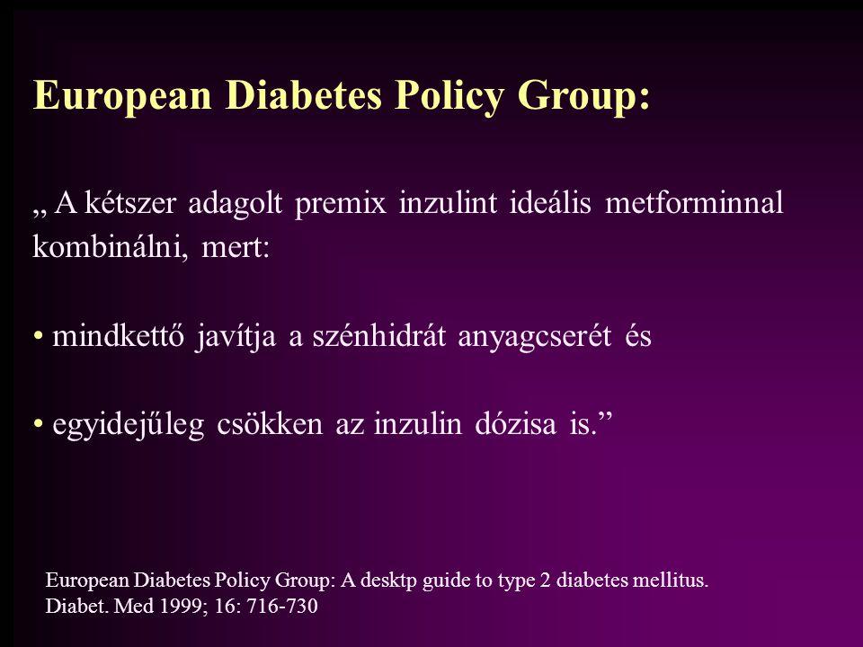 """European Diabetes Policy Group: """" A kétszer adagolt premix inzulint ideális metforminnal kombinálni, mert: mindkettő javítja a szénhidrát anyagcserét"""