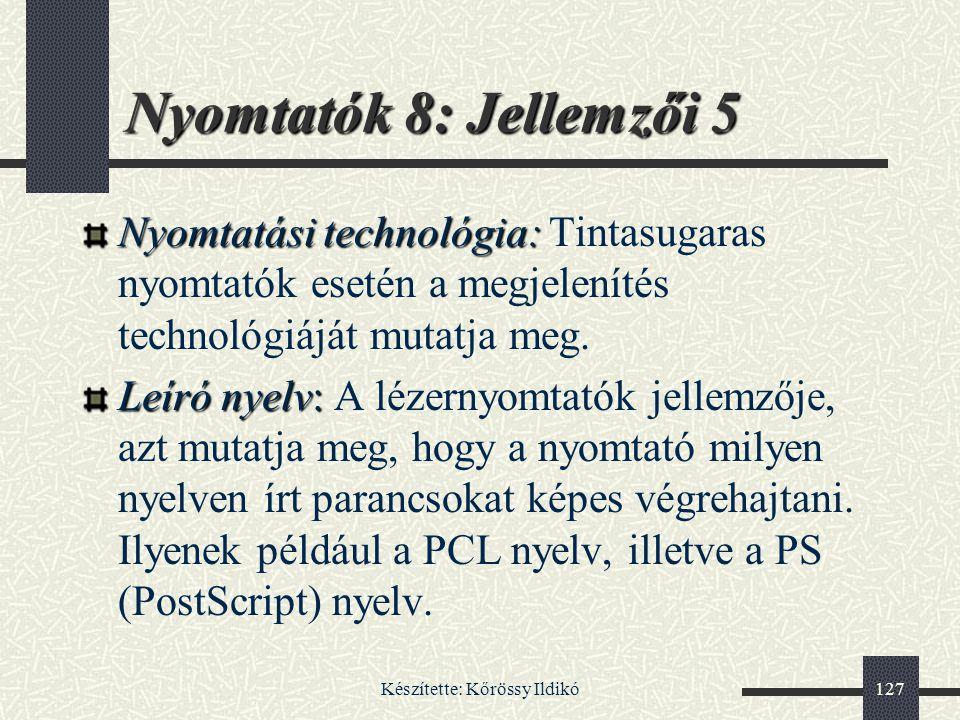 Készítette: Kőrössy Ildikó127 Nyomtatási technológia: Nyomtatási technológia: Tintasugaras nyomtatók esetén a megjelenítés technológiáját mutatja meg.