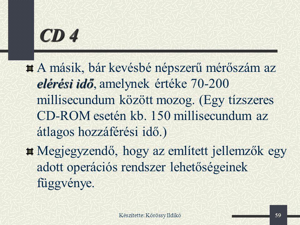 Készítette: Kőrössy Ildikó59 CD 4 elérési idő A másik, bár kevésbé népszerű mérőszám az elérési idő, amelynek értéke 70-200 millisecundum között mozog