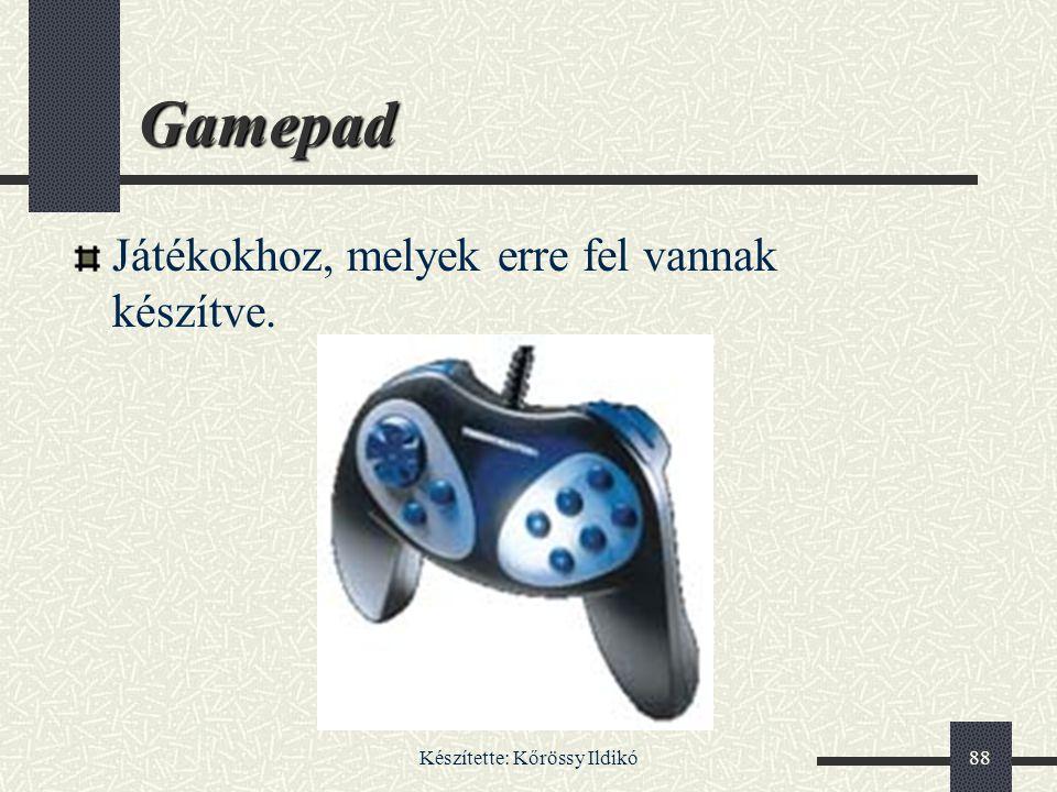 Készítette: Kőrössy Ildikó88 Gamepad Játékokhoz, melyek erre fel vannak készítve.
