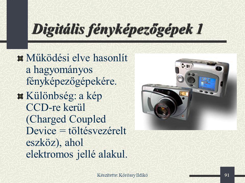 Készítette: Kőrössy Ildikó91 Digitális fényképezőgépek 1 Működési elve hasonlít a hagyományos fényképezőgépekére. Különbség: a kép CCD-re kerül (Charg